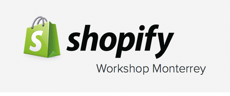 Primer Shopify Workshop en Monterrey