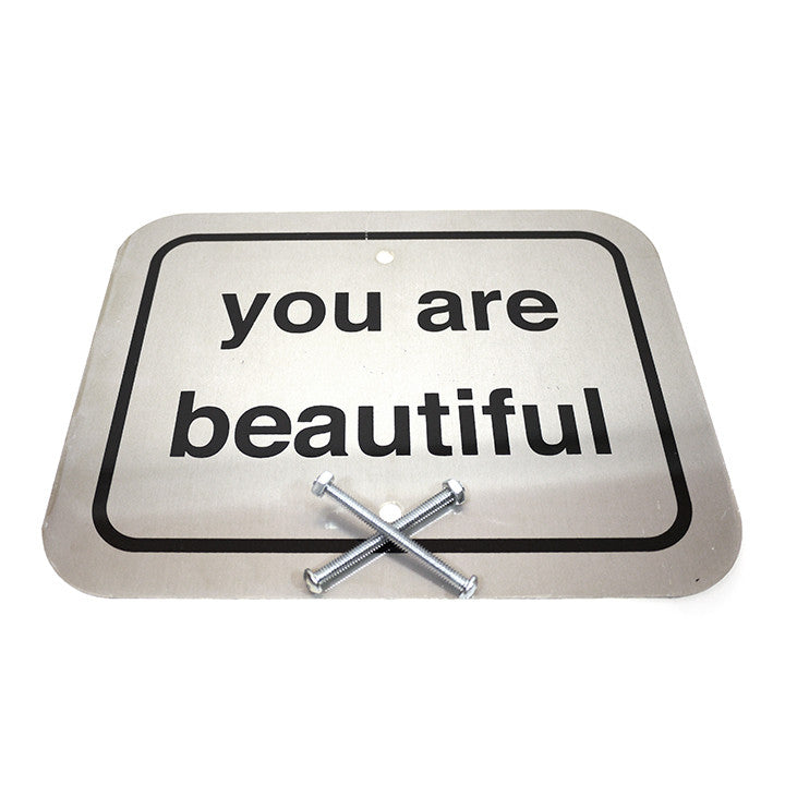 You Are Beautiful Street Sign