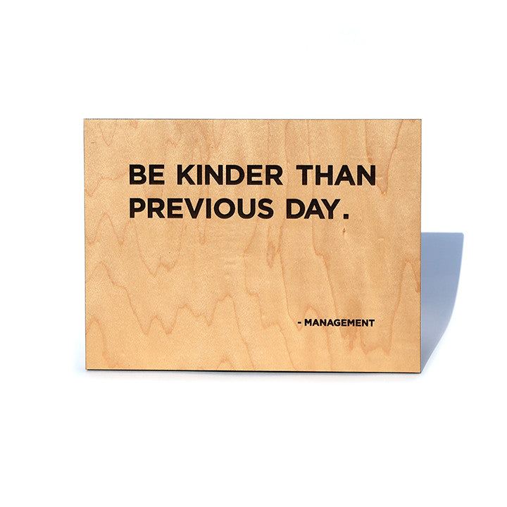 Be Kinder Than Previous Day