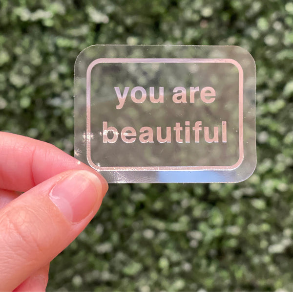 You Are Beautiful Clear Classic Metallic Stickers