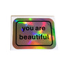 You Are Beautiful Holographic Classic Stickers