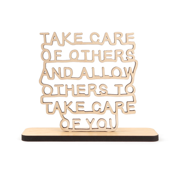 Take care of others and allow others to take care of you