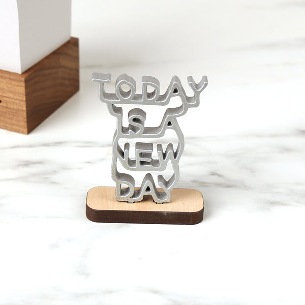 Today Is A New Day - Mini Sculpture