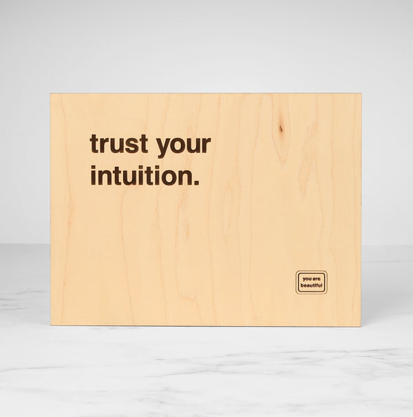 Trust Your Intuition - Wood Poster