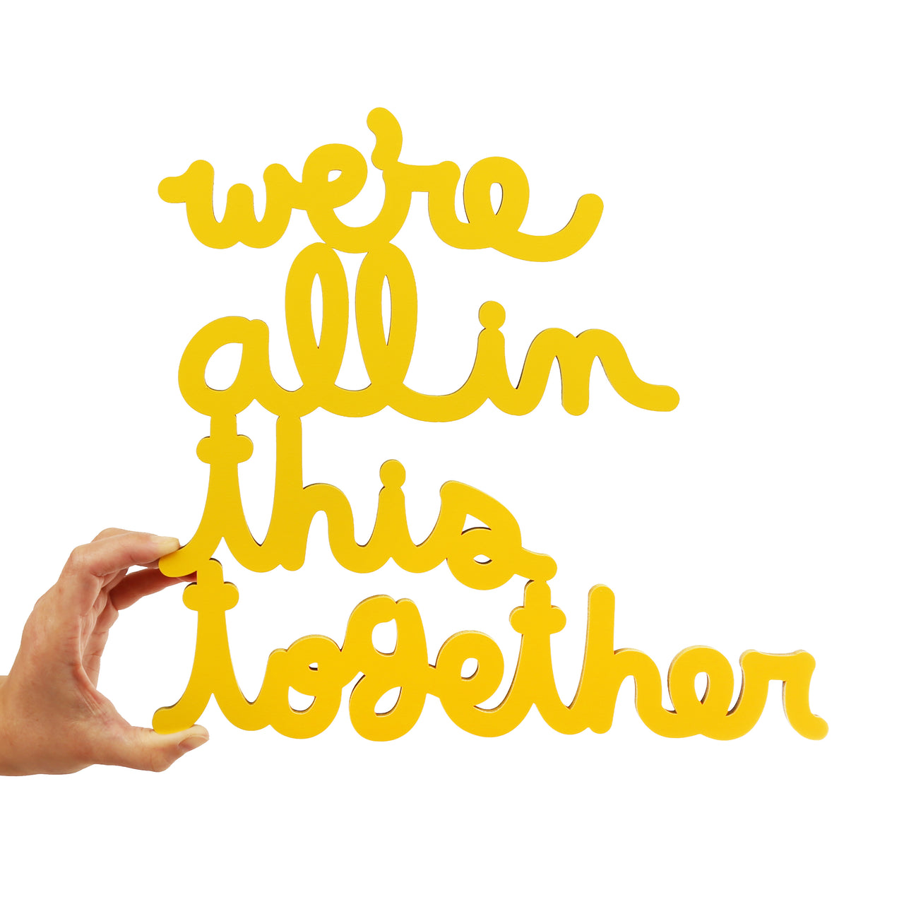 We're All In This Together - Wood Piece