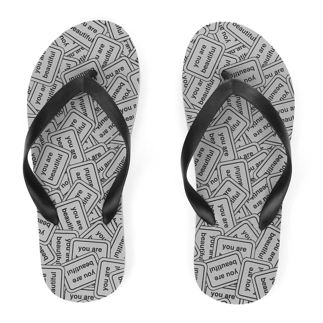 you are / beautiful Flip Flops