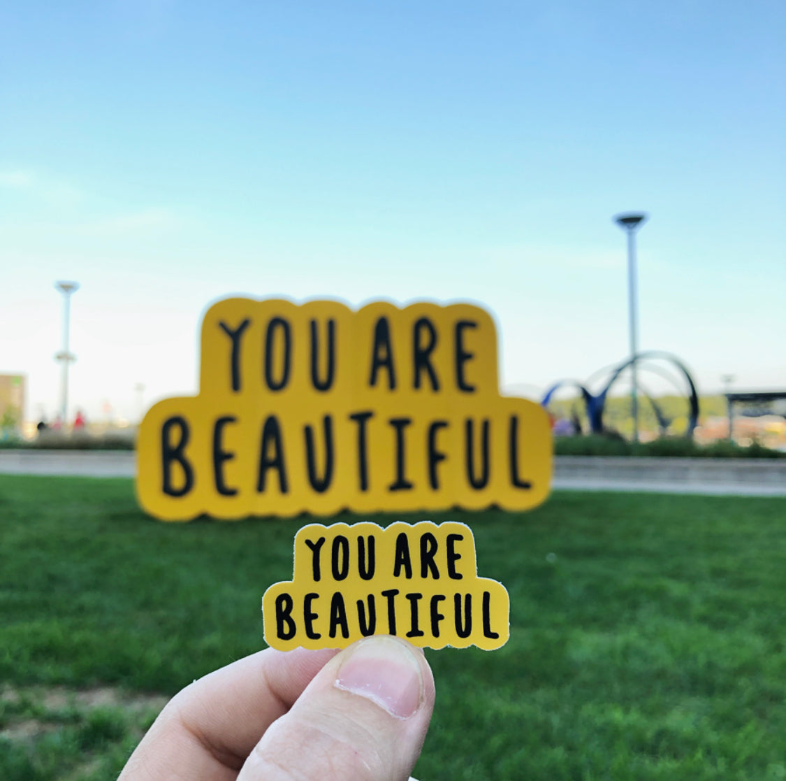 You Are Beautiful & You Are Doing Great Stickers