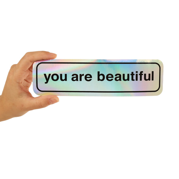 You Are Beautiful Holographic Bumper Sticker