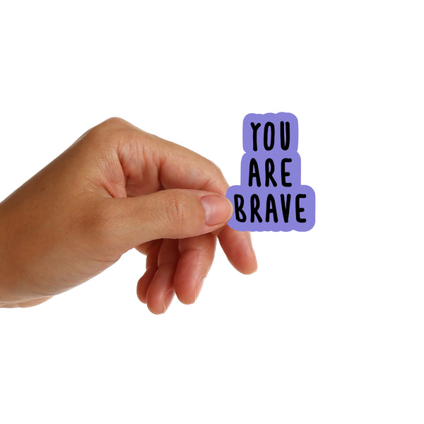 You Are Brave Stickers