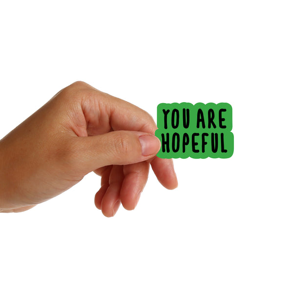 You Are Hopeful Stickers