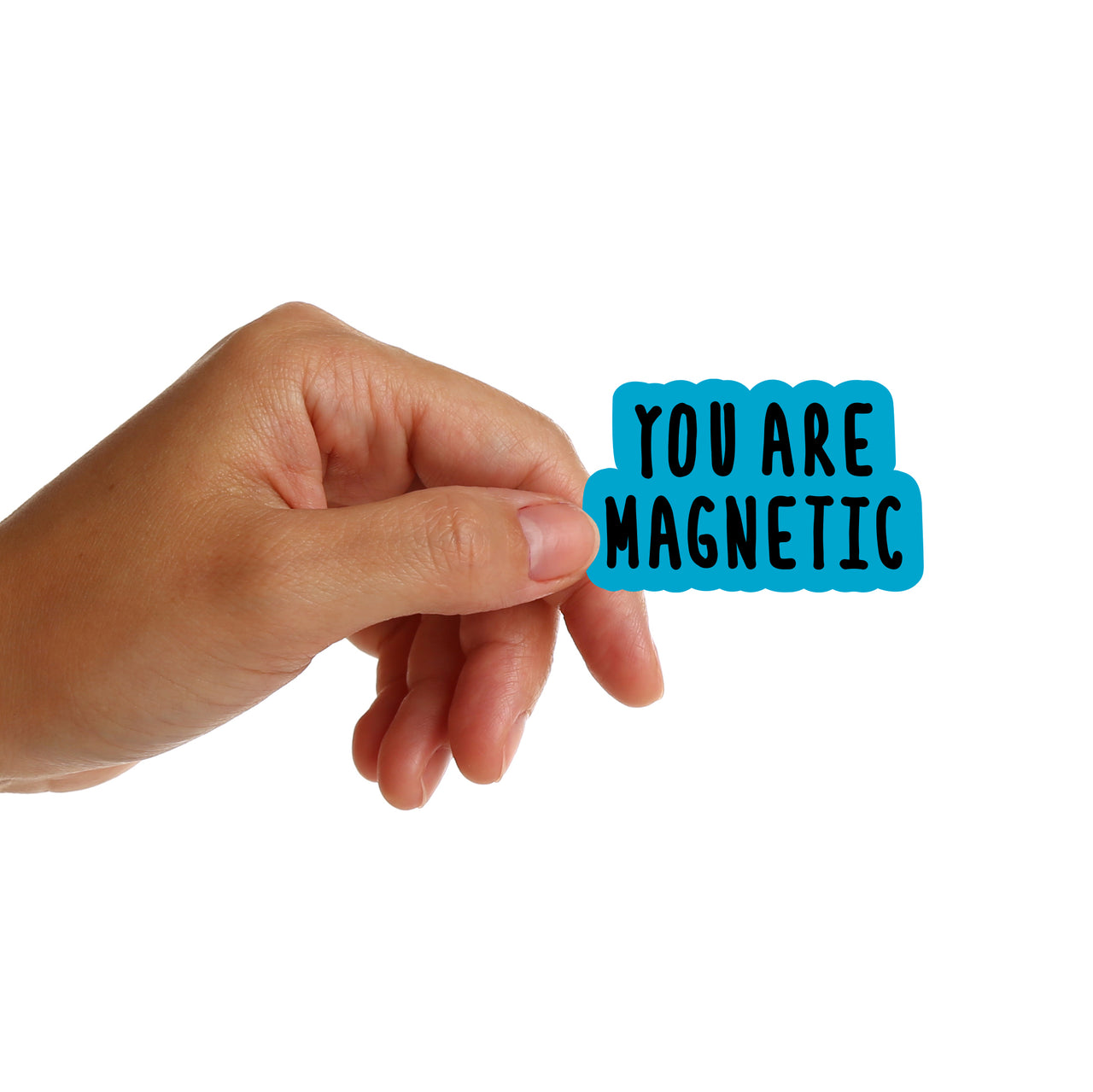 You Are Magnetic Stickers