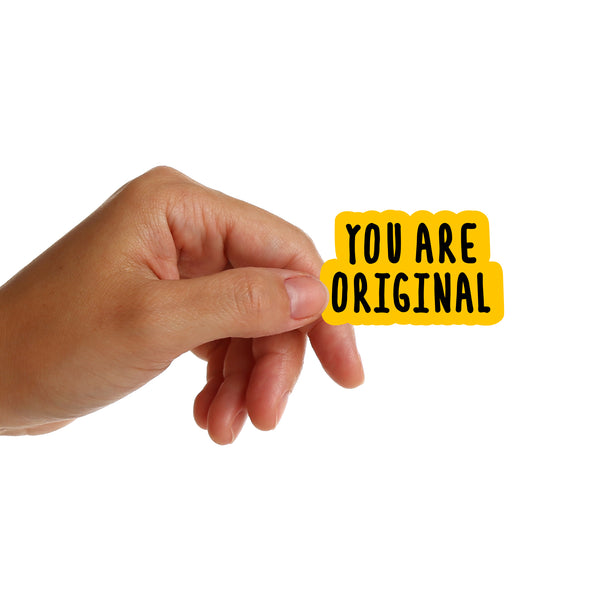 You Are Original Stickers