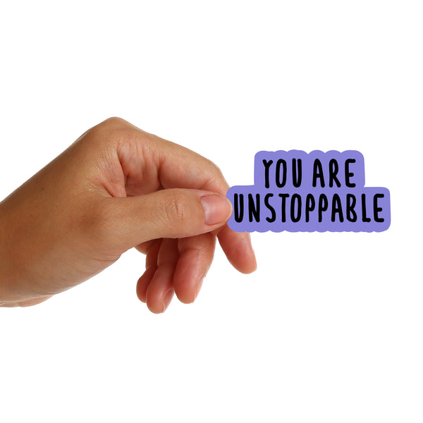 You Are Unstoppable Stickers