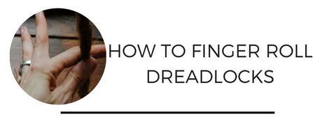 how to fingerroll dreadlocks