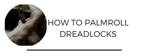 how to palm roll dreadlocks