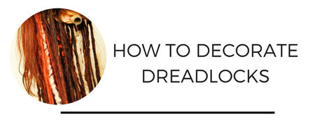 how to decorate dreadlocks
