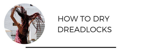 how to dry dreadlocks