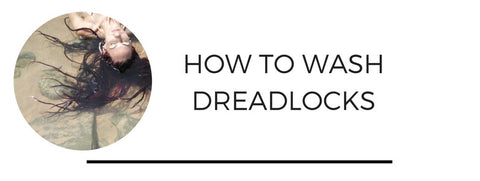how to wash dreadlocks