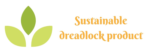 Sustainable dreadlock products