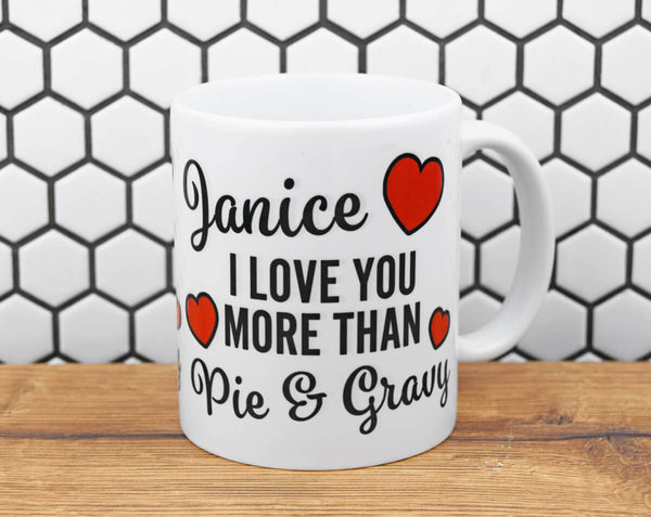 Personalised I Love You More Than Pie & Gravy Mug