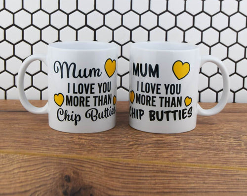 Personalised I Love You More Than Chip Butties Mug