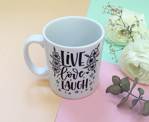 "Mug ""LIVE LOVE LAUGH"""