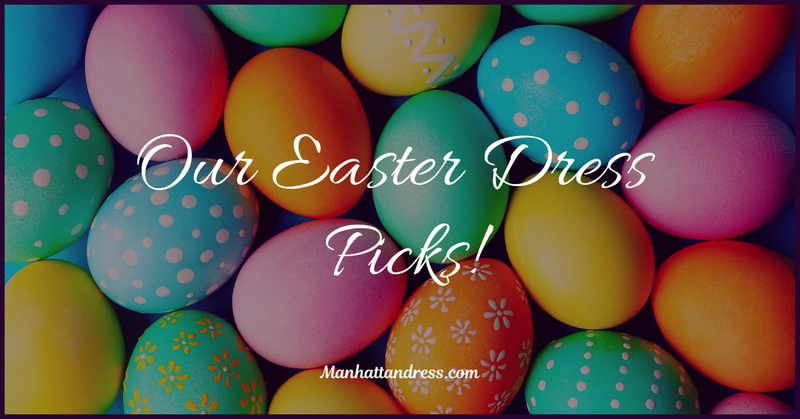 Our Easter Dress Picks!