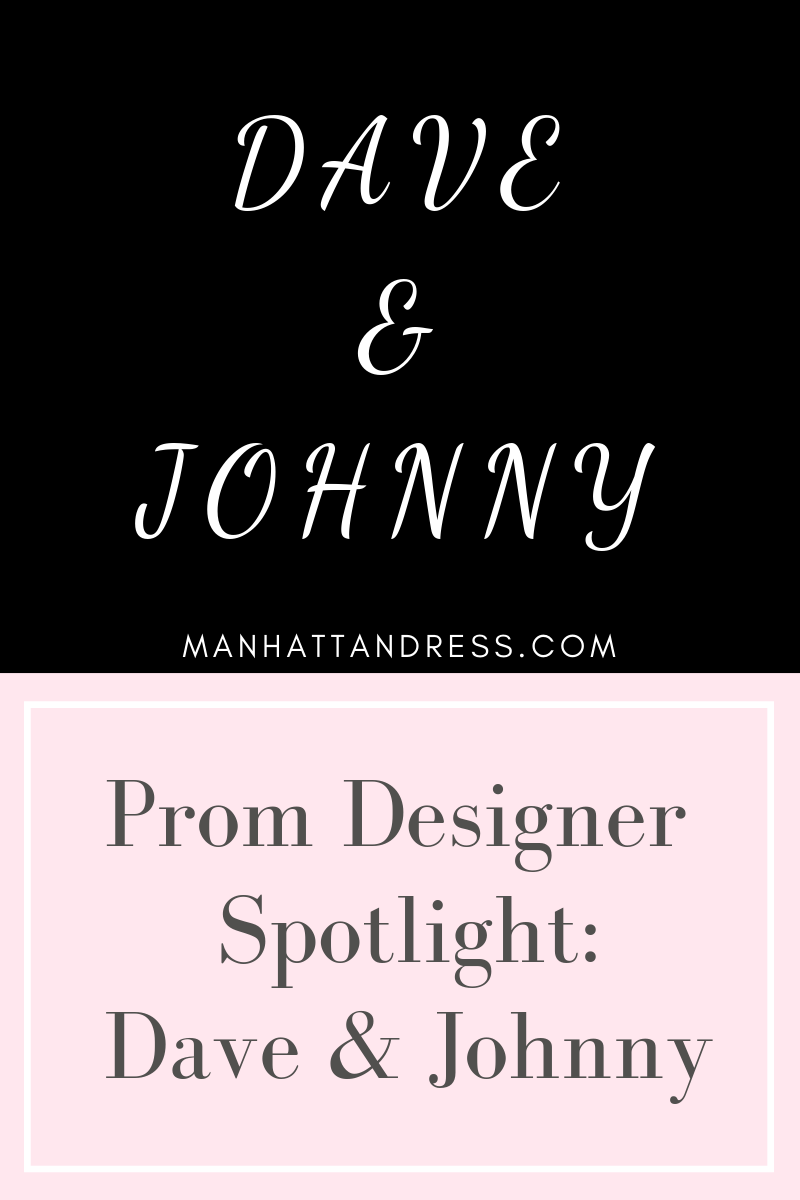 Prom Designer Spotlight: Dave & Johnny