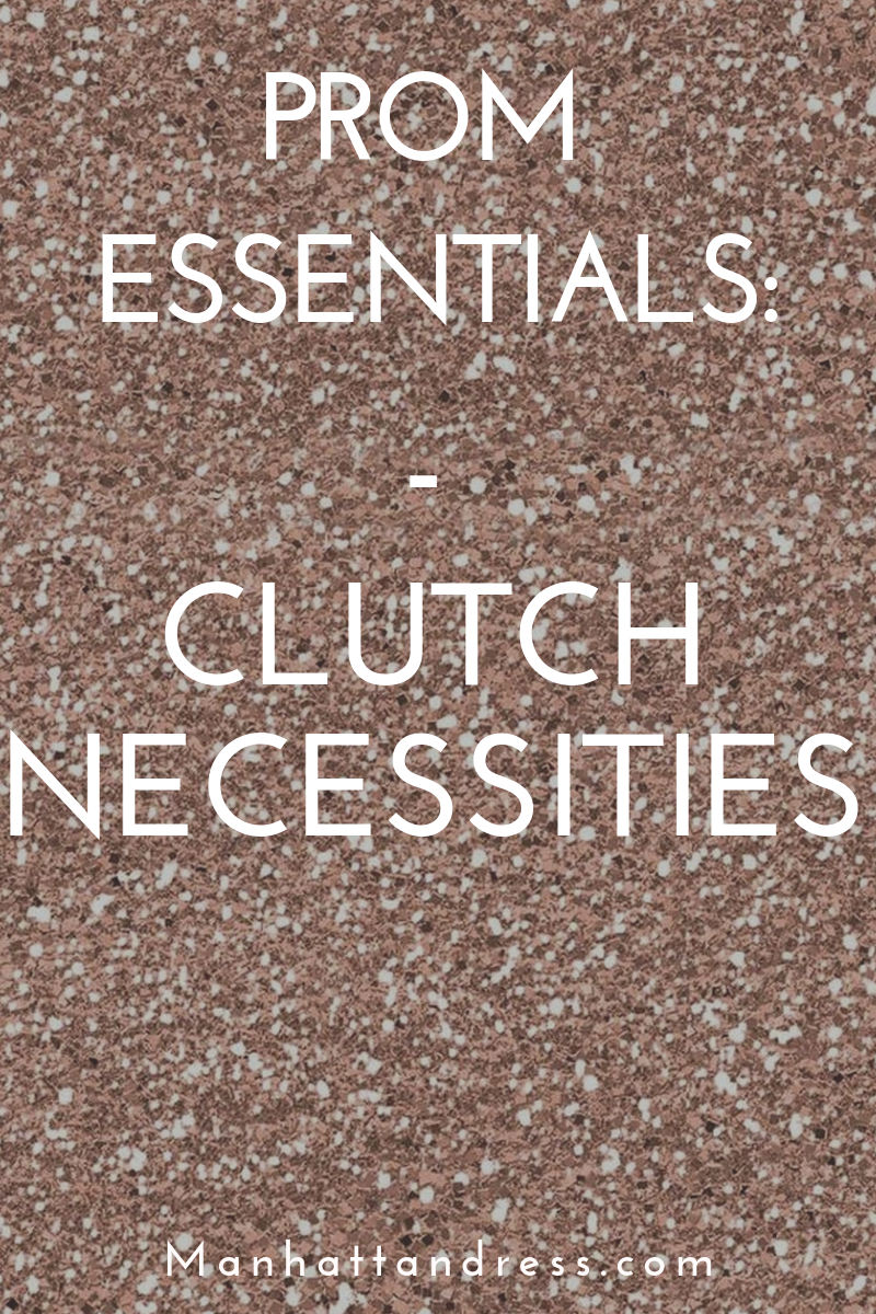 Prom Essentials: Clutch Necessities