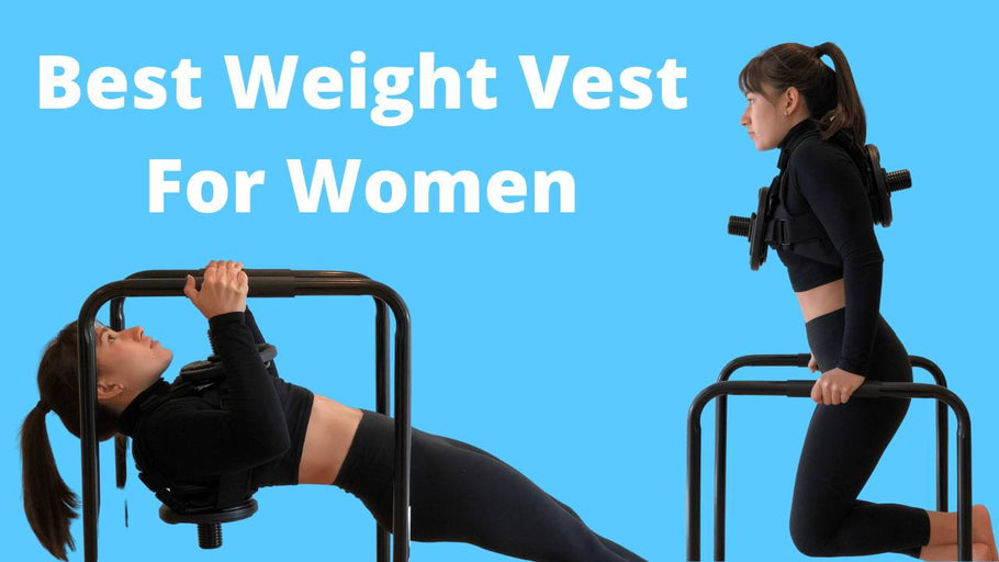 How to Pick the Best  Weight Vest For Women