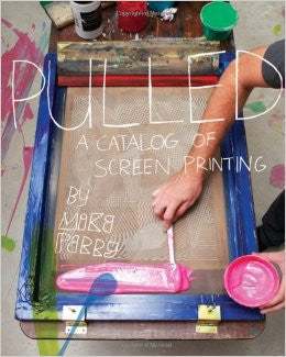 Pulled: A Catalog of Screen Printing Book - The Uncharted Studio