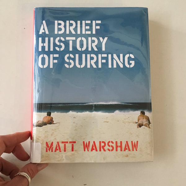 A Brief History of Surfing