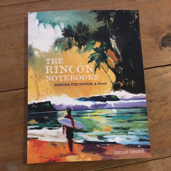 The Rincon Notebooks - Before The Storm: a Novel
