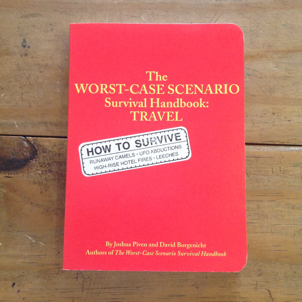 The Worst Case Scenario Handbook: Travel
