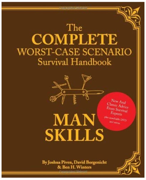 The Complete Worst Case Scenario Survival Handbook - Man Skills