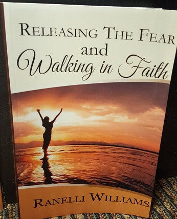 Releasing The Fear and Walking in Faith
