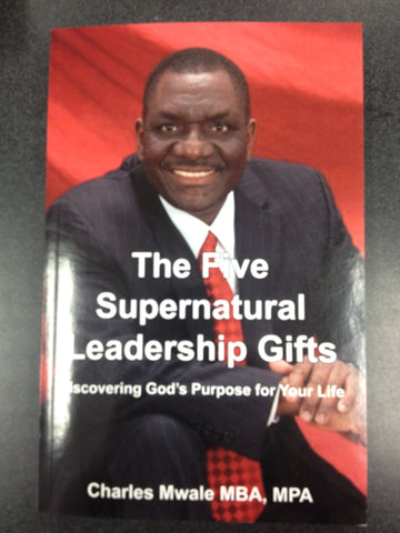 """The Five Supernatural Leadership Gifts"""