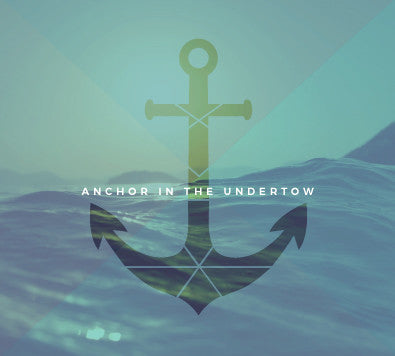 """Anchor in the Undertow – Bethel Worship Arts."""