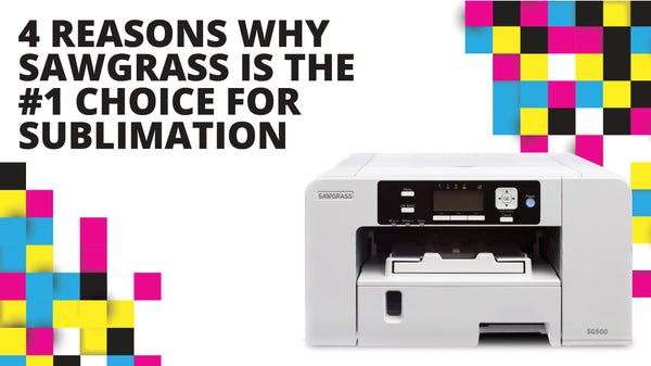 4 Reasons Why Sawgrass Is The #1 Choice For Sublimation