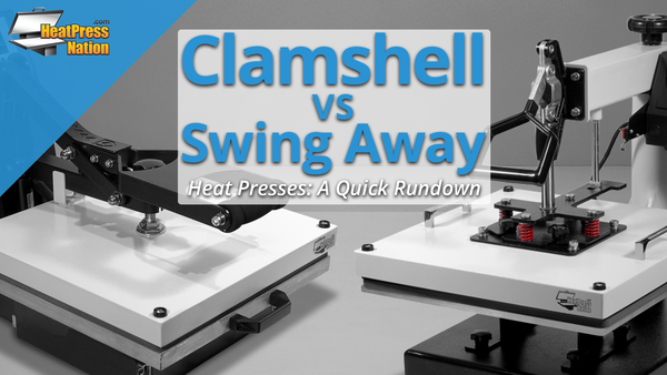 Clamshell vs. Swing Away Heat Presses: A Quick Rundown