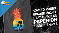 How to Use Dark/Opaque Inkjet Heat Transfer Paper