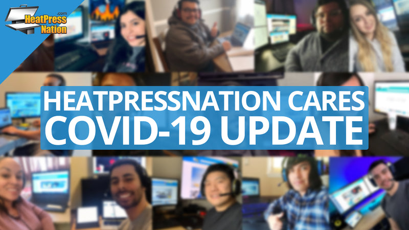 HeatPressNation Cares: COVID-19 Update