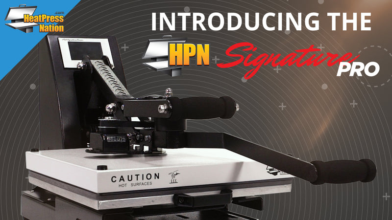 Introducing the HPN Signature PRO Line of Heat Presses