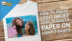 How to Use Light Inkjet Heat Transfer Paper