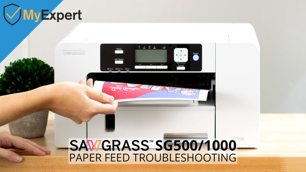 Sawgrass SG500 and SG1000 Paper Feed Troubleshooting - MyExpert Blog