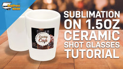 How To Sublimate a 1.5oz Ceramic Shot Glass