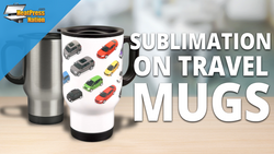 How To Sublimate Travel Mugs