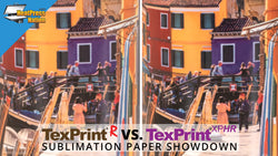 TexPrint R vs. TexPrint XPHR: Sublimation Paper Showdown