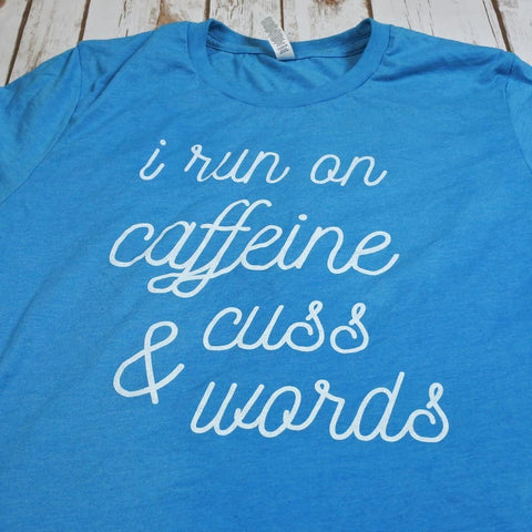 Caffeine and Cuss Words T-Shirt