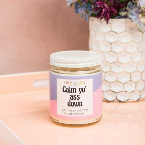 Calm Yo' Ass Down Candle